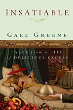 Insatiable by Gael Greene.